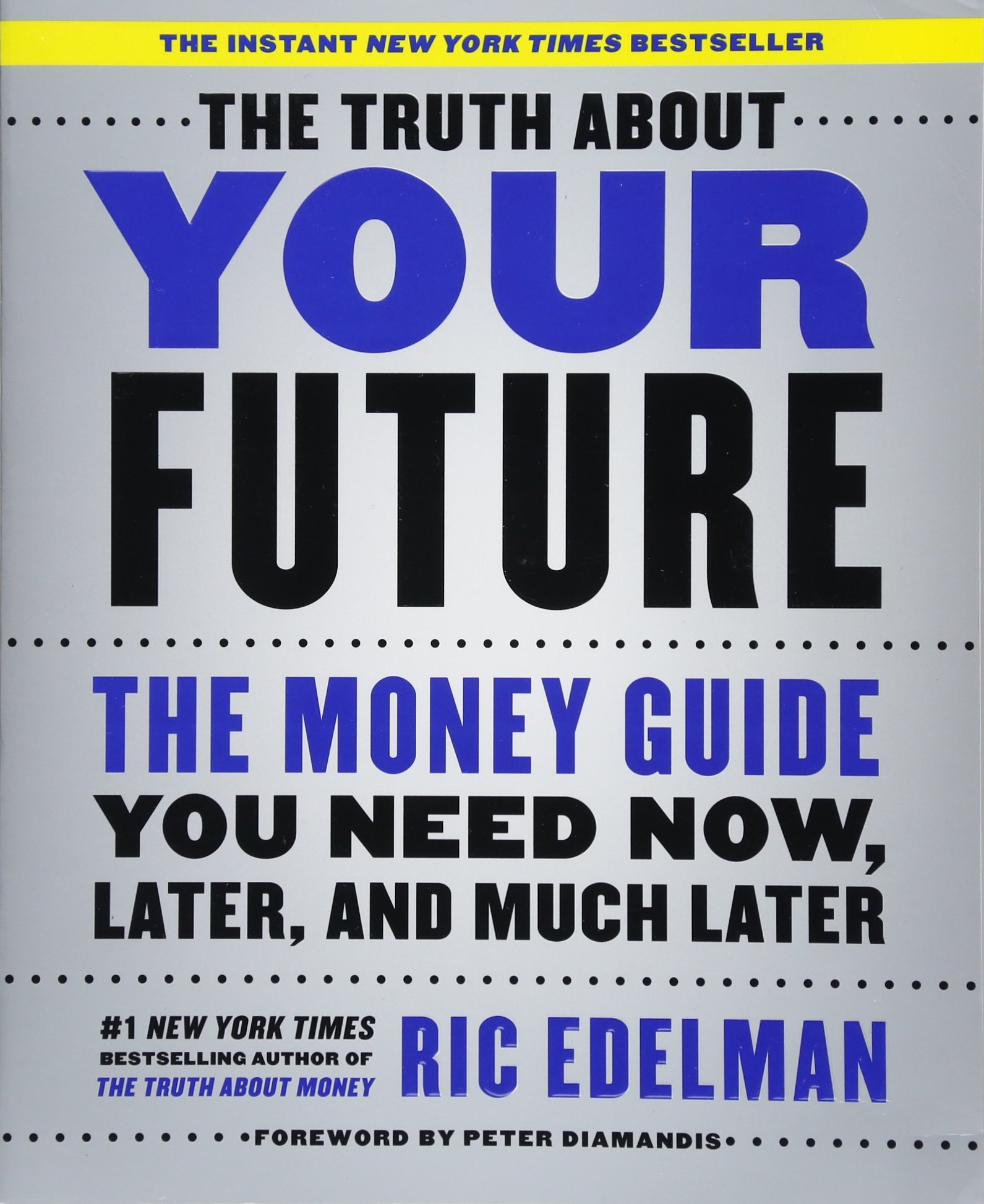Download The Truth About Your Future: The Money Guide You Need Now, Later, And Much Later 