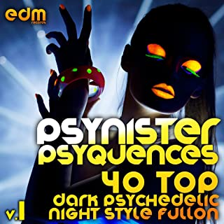 Psynister Psyequences, Vol. 1 (40 Top Dark Psychedelic Night Style Fullon Forest Goa Trance)