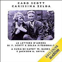 Caro Scott, carissima Zelda: Le lettere d'amore di F. Scott e Zelda Fitzgerald