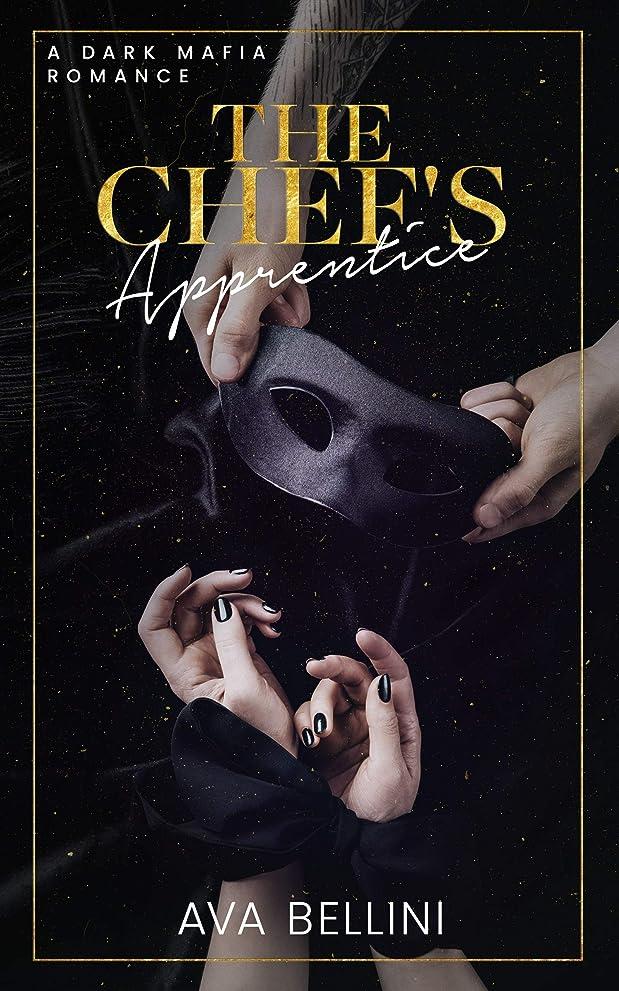 ヒント有料おばさんThe Chef's Apprentice: A Dark Mafia Romance (Book 1) (English Edition)
