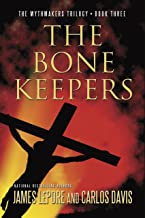 The Bone Keepers (The Mythmakers Trilogy Book 3)