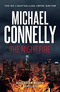 The Night Fire: A Ballard and Bosch Thriller (Renee Ballard Book 3)