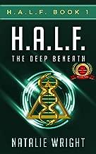 H.A.L.F: The Deep Beneath: Human-Alien Life Form (HALF Book 1)