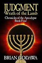 Judgment: Wrath of the Lamb (Chronicles of the Apocalypse Book 4)