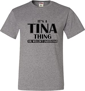 Adult It's A Tina Thing You Wouldn't Understand T-Shirt