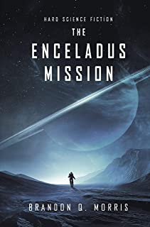 The Enceladus Mission: Hard Science Fiction (Ice Moon Book 1