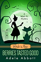 Witch Is How Berries Tasted Good (A Witch P.I. Mystery Book 26)
