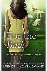 For the Birds: Rose Gardner Investigations #2 (Rose Gardner Investigatons) Kindle Edition