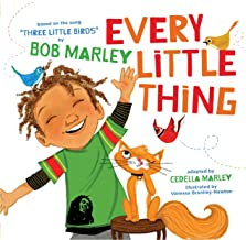 Every Little Thing: Based on the song 'Three Little Birds' by Bob Marley (Music Books for Children, African American Baby ...