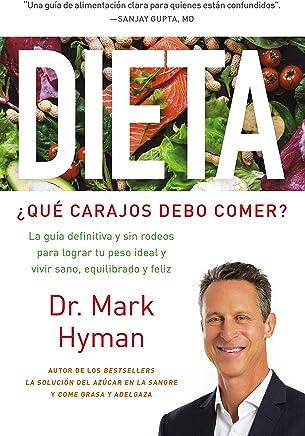 Dieta: ¿Qué carajos debo comer?: La guía definitiva y sin ...