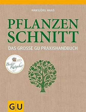 Das große GU Praxishandbuch Pflanzenschnitt GU Garten Extra by Hansjörg Haas