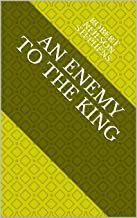 An Enemy to the King (English Edition)