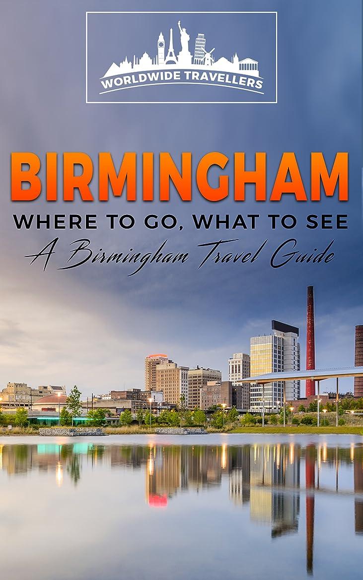 広大なジョージハンブリー珍しいBirmingham: Where To Go, What To See - A Birmingham Travel Guide (Great Britain,London,Birmingham,Glasgow,Liverpool,Bristol,Manchester Book 3) (English Edition)