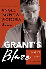 Grant's Blaze (Shark's Edge Book 6) Kindle Edition
