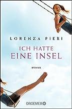 Ich hatte eine Insel: Roman (German Edition)