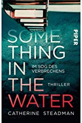 Something in the Water – Im Sog des Verbrechens: Thriller (German Edition) Kindle Edition