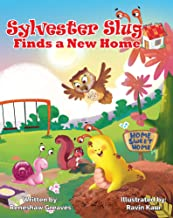 Sylvester Slug Finds a New Home: A Children's Book That Targets Social-Emotional Learning (SEL) by Teaching Empathy, Kindn...