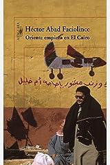 Oriente empieza en El Cairo (Spanish Edition) Kindle Edition