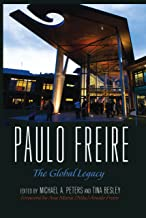 Paulo Freire: The Global Legacy (Counterpoints Book 500)