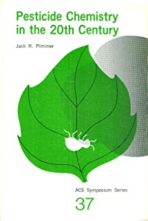 Pesticide Chemistry in the Twentieth Century - #37 of The ACS Symposium Series