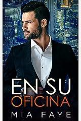 En Su Oficina: Novela Romántica Contemporánea (Spanish Edition) Format Kindle