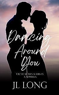 Dancing Around You (Tactical Men Series)
