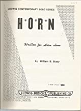 H * O * R * N Written for Horn Alone by William B. Stacy