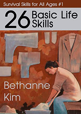26 Basic Life Skills (Survival Skills for All Ages Book 1) (English Edition)
