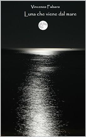 Luna che viene dal mare