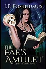 The Fae's Amulet: Book One of the Lady of Death Kindle Edition