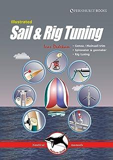 Illustrated Sail & Rig Tuning: Genoa & Mainsail Trim, Spinnaker & Gennaker, Rig Tuning: 1