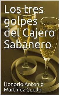 Los tres golpes del Cajero Sabanero (Mitos y Leyendas de Chiriguana nº 6) (Spanish Edition)