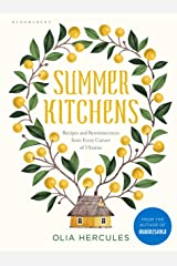 Summer Kitchens: Recipes and Reminiscences from Every Corner of Ukraine (English Edition) Format Kindle