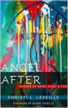 Angel After: Shades of Grief, Guilt and God