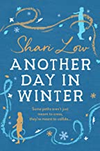 Another Day in Winter: An emotional, heart-warming read to curl up with in 2019! (A Winter Day Book Book 2)