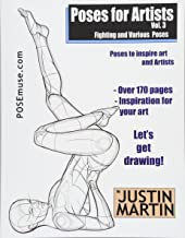 Poses for Artists Volume 3 - Fighting and Various Poses: An essential reference for figure drawing and the human form (Inspiring Art and Artists)