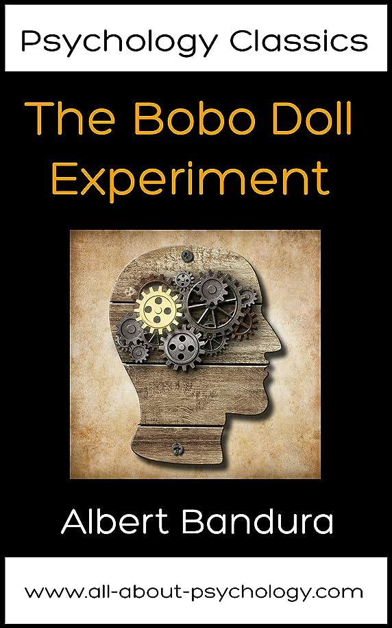 取り戻す聡明誇張するPsychology Classics All Psychology Students Should Read: The Bobo Doll Experiment (English Edition)