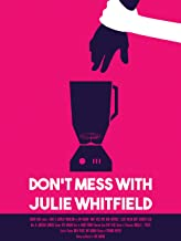 Don't Mess With Julie Whitfield
