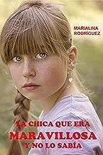 La chica que era maravillosa y no lo sabía (Spanish Edition)