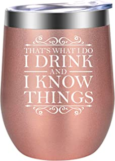 I Drink and I Know Things - Tyrion Lannister Inspired Merchandise - Funny GOT Fans Birthday, Christmas Wine Gifts for Women Friends, Wife, Mom, Daughter, Sister, Coworker, Boss - LEADO Wine Tumbler