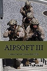 Airsoft III: Operações de combate e CQB (Airsoft em português Livro 3) eBook Kindle