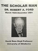 The Scholar Man: Dr. Robert A. Ford