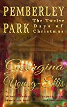 Pemberley Park - The Twelve Days of Christmas: Where Pride and Prejudice and Mansfield Park Meet, and Continue