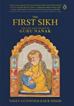 The First Sikh: The Life and Legacy of Guru Nanak (English Edition)