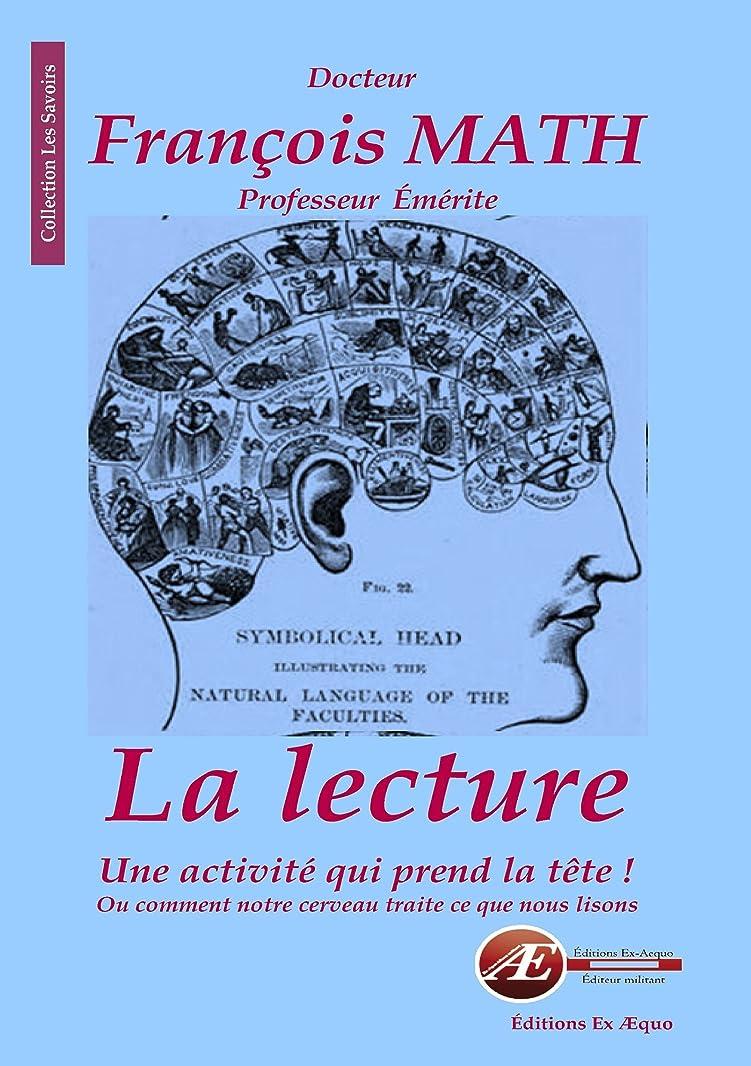 破滅的な健全怖いLa lecture, une activité qui prend la tête !: Ou comment notre cerveau traite ce que nous lisons (Les Savoirs) (French Edition)
