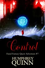 Control (A Fated Fantasy Quest Adventure Book 7)