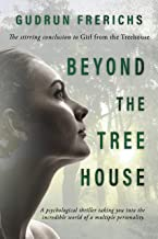 Beyond The Tree House: Psychological Thriller (Women of our time Book 2)