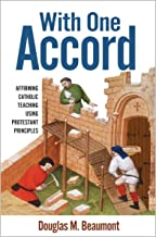 With One Accord: Affirming Catholic Teaching Using Protestant Principles
