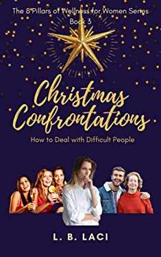 Christmas Confrontations (How to Deal with Difficult People)