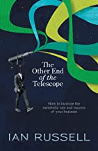 The Other End of the Telescope: How to increase the metabolic rate and success of your business